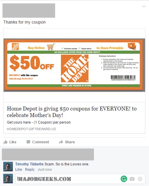 Please note these are easy to spot  Much like the Ray Ban scam  you can see  the website is giftreward us  I ve seen Ray Ban scams where the website is. No  Lowes and Home Depot Are NOT Giving Away Mother s Day Coupons